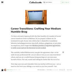 Career Transitions: Crafting Your Medium Humble-Brag — The Coffeelicious