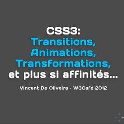 Atelier CSS: Transitions, animations, transformations et plus si affinités... · W3Café 2012