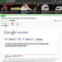 How to Make Google Translate Beatbox | Geekosystem