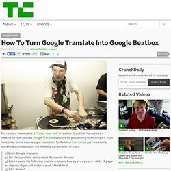 How To Turn Google Translate Into Google Beatbox