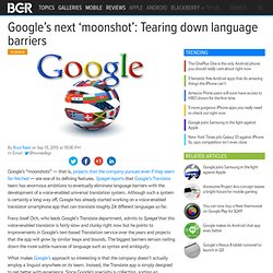 Google Translate future enhancements aim to end language barrier