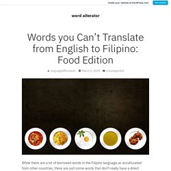 Words you Can't Translate from English to Filipino: Food Edition – word alterator