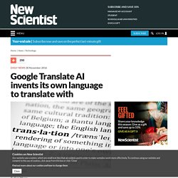 Google Translate AI invents its own language to translate with