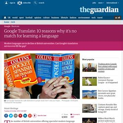Google Translate: 10 reasons why it's no match for learning a language