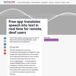 Free app translates speech into text in real time for remote, deaf users
