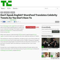 Don't Speak English? StarsFeed Translates Celebrity Tweets So You Don't Have To