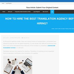How To Hire The Best Translation Agency Before Hiring?