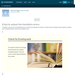 6 tips to reduce the translation errors: albertbrown1