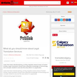 What all you should know about Legal Translation Services Article - ArticleTed - News and Articles