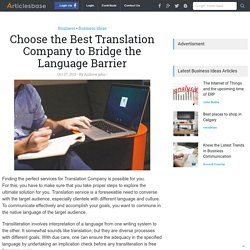 Choose the Best Translation Company to Bridge the Language Barrier