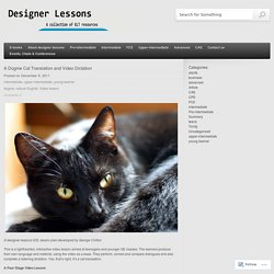 A Dogme Cat Translation and Video Dictation « designer lessons
