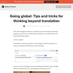 Going global: Tips and tricks for thinking beyond translation - GatherContent: A blog about content strategy and development