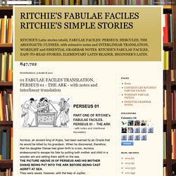 RITCHIE'S FABULAE FACILES RITCHIE'S SIMPLE STORIES: 01 FABULAE FACILES TRANSLATION, PERSEUS 01 - THE ARK - with notes and interlinear translation
