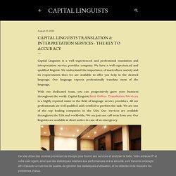 Capital Linguists Translation & Interpretation Services - The Key to Accuracy