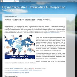 Beyond Translation - Translation & Interpreting Services: How To Find Business Translation Service Provider?