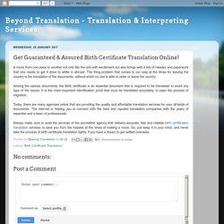 Beyond Translation - Translation & Interpreting Services: Get Guaranteed & Assured Birth Certificate Translation Online!