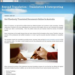 Beyond Translation - Translation & Interpreting Services: Get Flawlessly Translated Documents Online In Australia