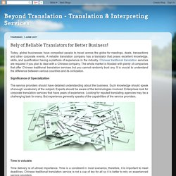 Beyond Translation - Translation & Interpreting Services: Rely of Reliable Translators for Better Business!