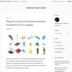 Get A Guide To Look In A Prominent Education Translation Service