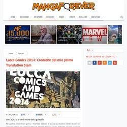 Lucca Comics 2014: Cronache del mio primo Translation Slam