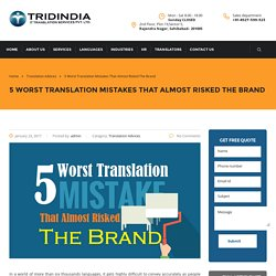Which Mistakes in Translation Can Be Harmful For You Brand?