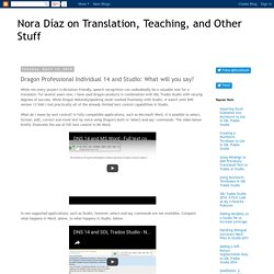 Nora Díaz on Translation, Teaching, and Other Stuff: Dragon Professional Individual 14 and Studio: What will you say?