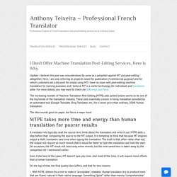 I Don't Offer Machine Translation Post-Editing Services, Here Is Why - Anthony Teixeira - Professional French Translator