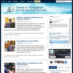 Chess in Translation: Russian chess news and interviews in English