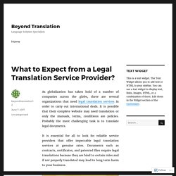 What to Expect from a Legal Translation Service Provider? – Beyond Translation