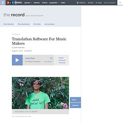Translation Software For Music Makers : The Record