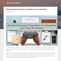 How Financial Document Translation Use To Strengthen Your Trust On Business?