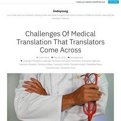Know Challenges Of Medical Translation