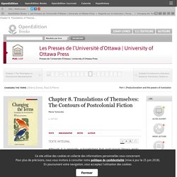 Changing the Terms - Chapter 8. Translations of Themselves: The Contours of Postcolonial Fiction - Les Presses de l'Université d'Ottawa