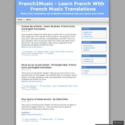 Improve your French with popular French songs with translations and vocabulary exercises.