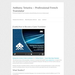 [Guide] How to Become a Game Translator - Anthony Teixeira - Professional French Translator