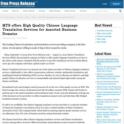 MTS offers High Quality Chinese Language Translation Services for Assorted Business Domains