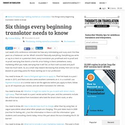 Six things every beginning translator needs to know - Thoughts On Translation