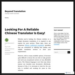 Looking For A Reliable Chinese Translator Is Easy! – Beyond Translation