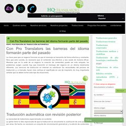 Con Pro Translators las barreras del idioma formarán parte del pasado