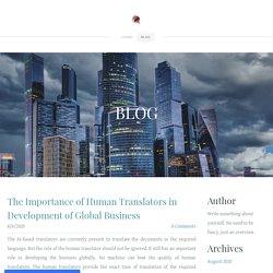 The Importance of Human Translators in Development of Global Business - Capital Linguists