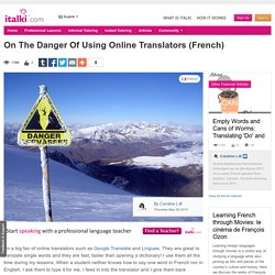 On The Danger Of Using Online Translators (French) - French learning article