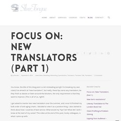 Focus on: New Translators (Part 1) - Silver Tongue