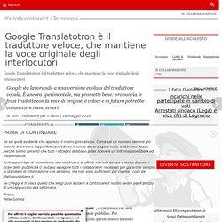 Google Translatotron è il traduttore veloce, che mantiene la voce originale degli interlocutori
