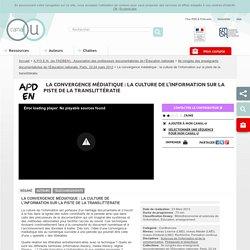 La convergence médiatique : la culture de l'information sur la piste de la translittératie - FADBEN - Fédération des enseignants documentalistes de l'Éducation nationale