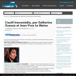 L'outil transmédia, par Catherine Cuenca et Jean-Yves Le Moine - Video Design Formation