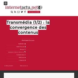 Transmédia (1/2) : la convergence des contenus