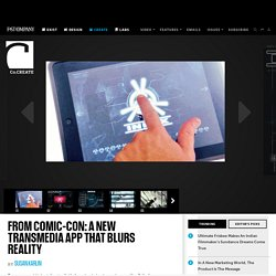 From Comic-Con: A New Transmedia App That Blurs Reality