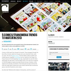 5 Comics/Transmedia Trends to Watch in 2013