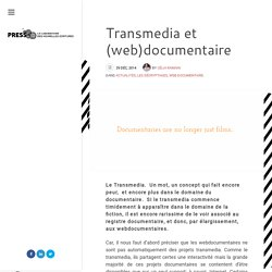 Transmedia et (web)documentaire - PRESSlab