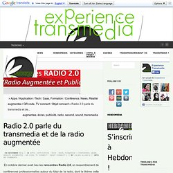 Radio 2.0 parle du transmedia et de la radio augmentée
